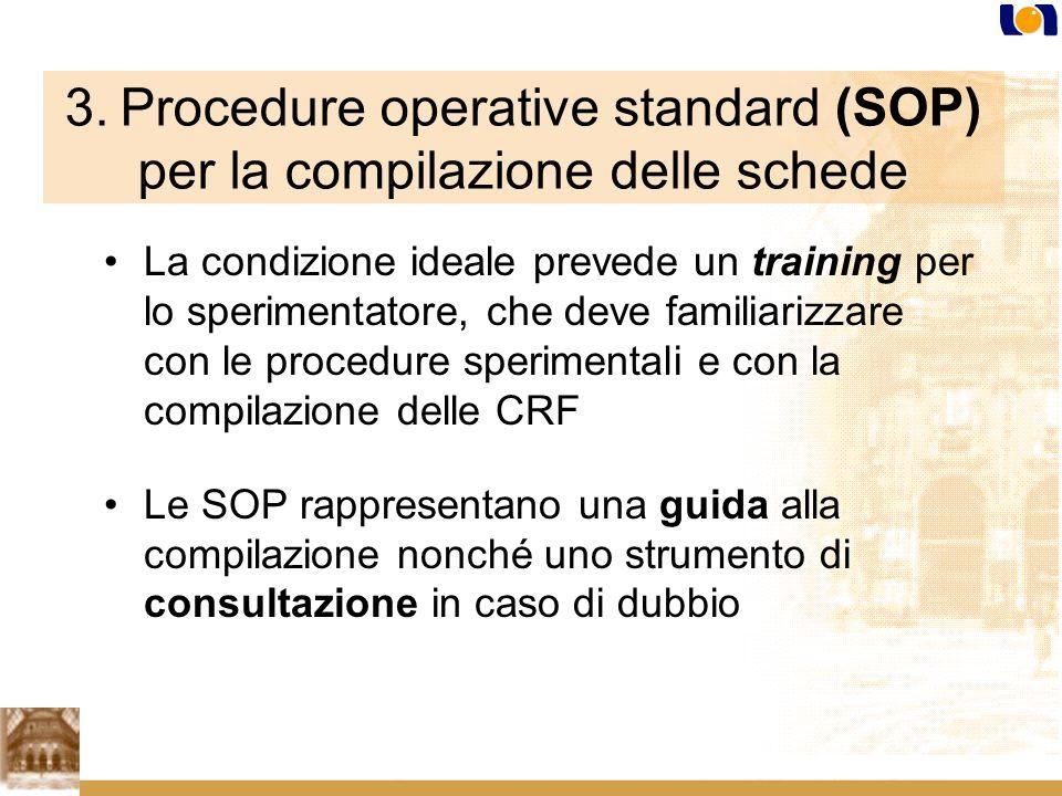 3. Procedure operative standard (SOP) per la compilazione delle schede La condizione ideale prevede un training per lo sperimentatore, che deve famili
