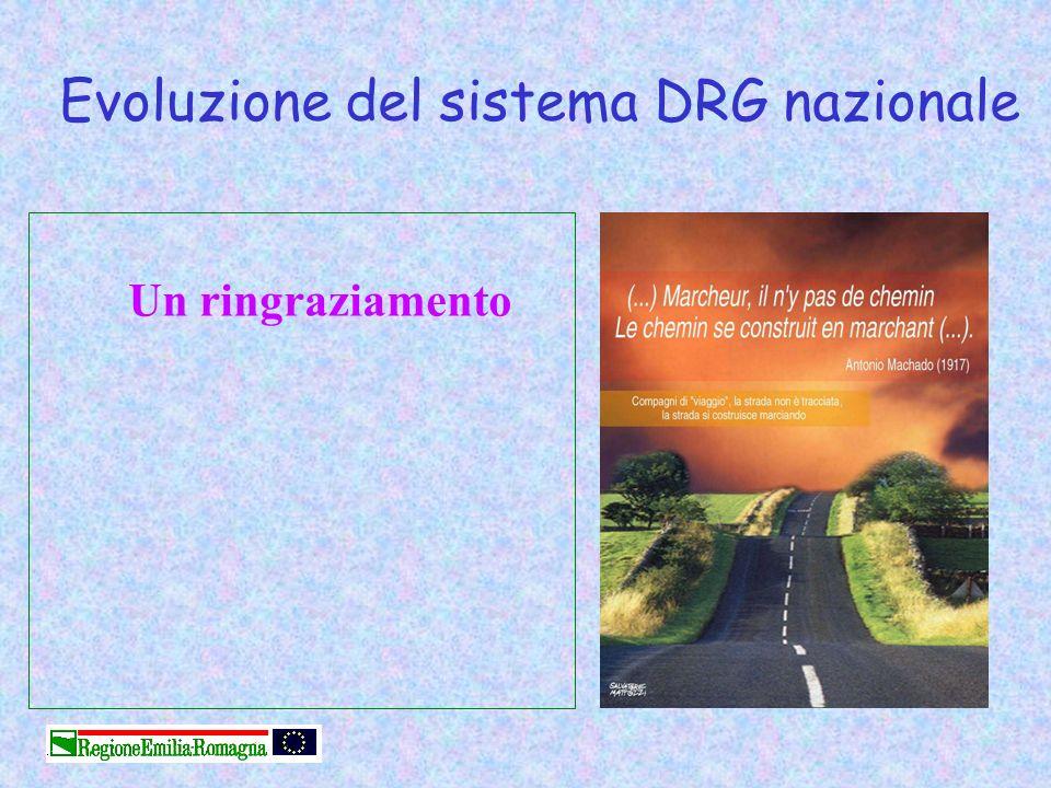 Evoluzione del sistema DRG nazionale Un ringraziamento