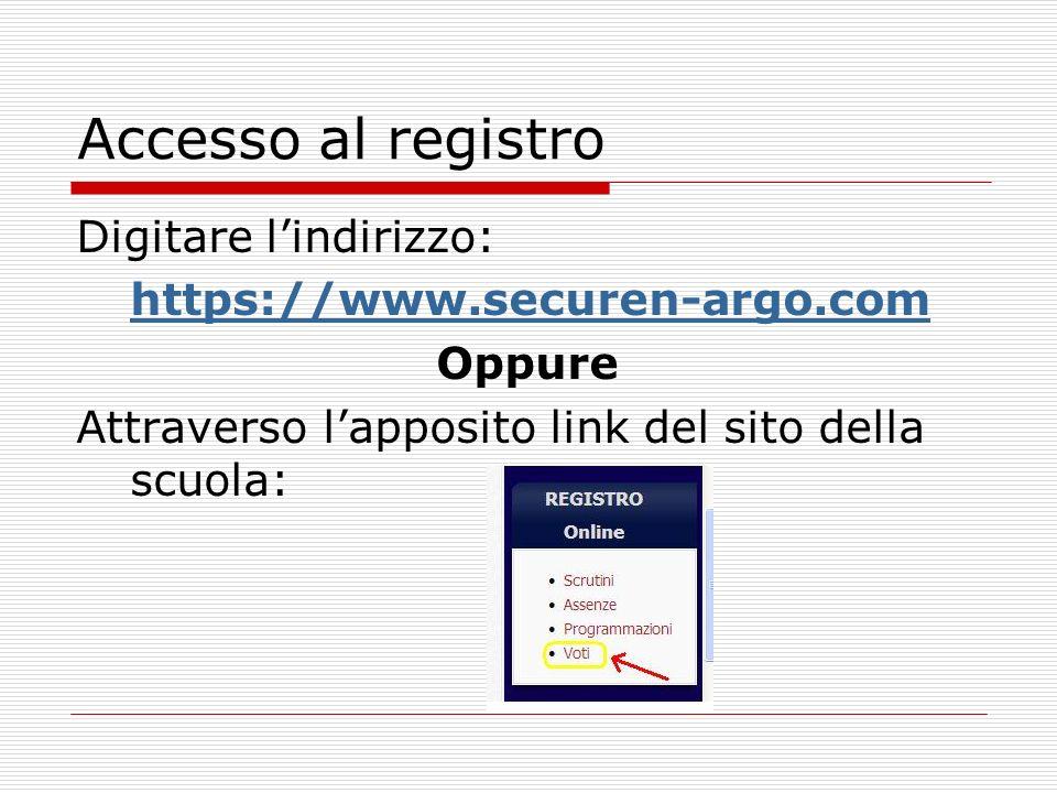 Accesso al registro Digitare lindirizzo: https://www.securen-argo.com Oppure Attraverso lapposito link del sito della scuola: