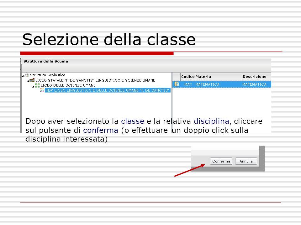 Selezione della classe Dopo aver selezionato la classe e la relativa disciplina, cliccare sul pulsante di conferma (o effettuare un doppio click sulla