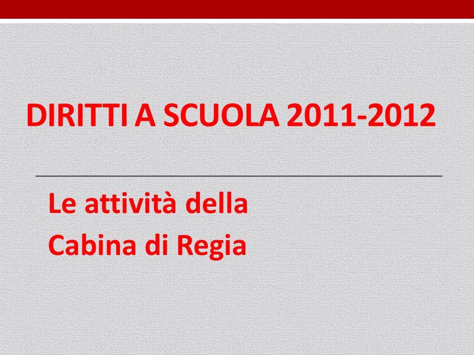DIRITTI A SCUOLA 2011-2012 Le attività della Cabina di Regia