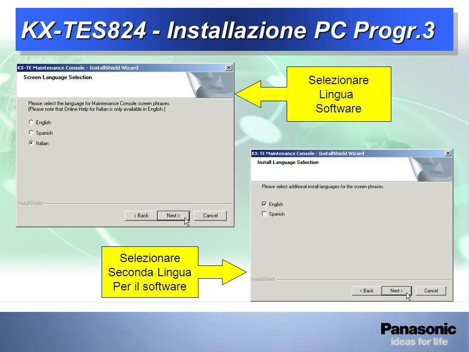 KX-TES824 - Installazione PC Progr.3 Selezionare Seconda Lingua Per il software Selezionare Lingua Software