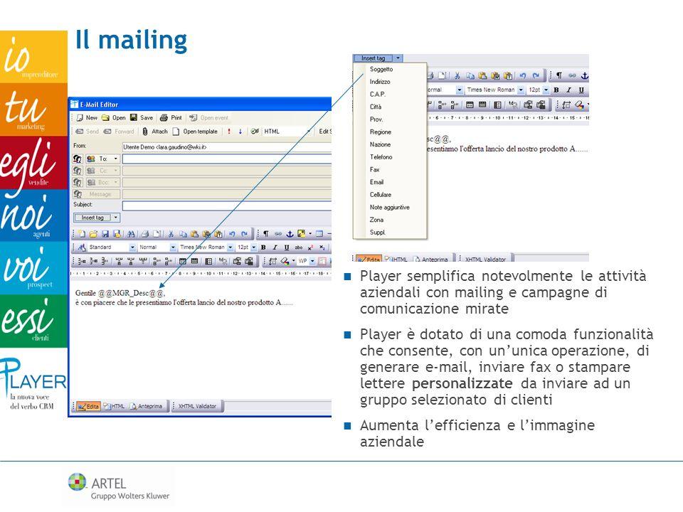 Il mailing Player semplifica notevolmente le attività aziendali con mailing e campagne di comunicazione mirate Player è dotato di una comoda funzional