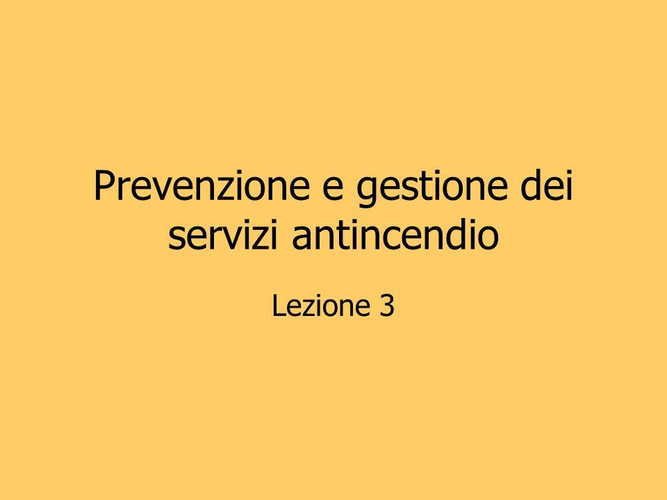 Prevenzione e gestione dei servizi antincendio Lezione 3