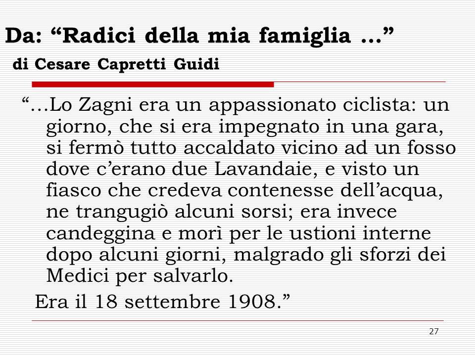 27 Da: Radici della mia famiglia … di Cesare Capretti Guidi …Lo Zagni era un appassionato ciclista: un giorno, che si era impegnato in una gara, si fe