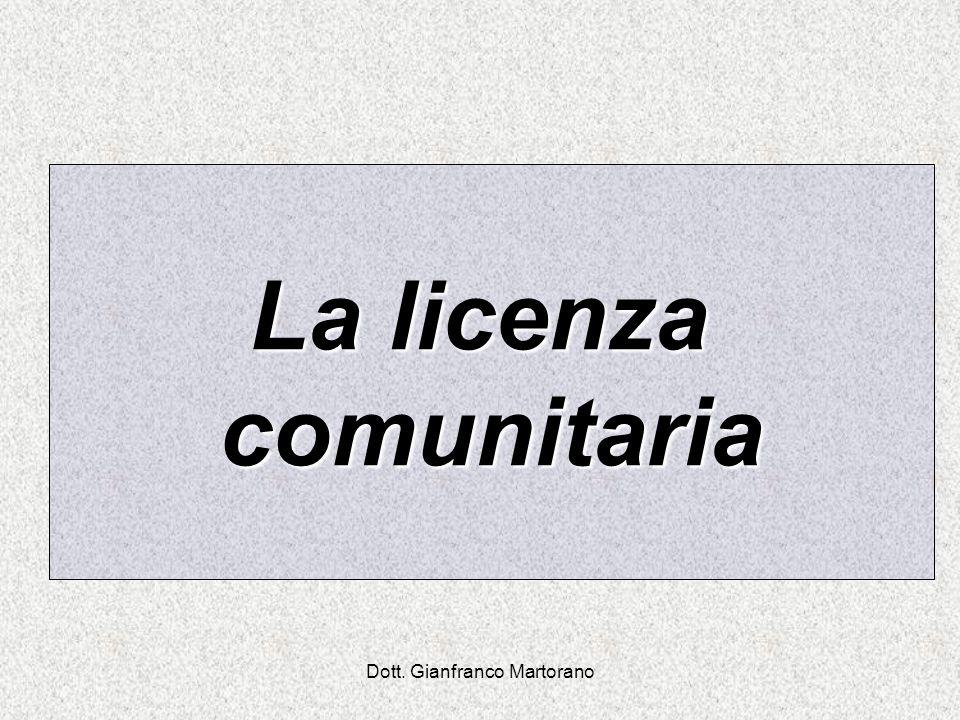 Dott. Gianfranco Martorano La licenza comunitaria