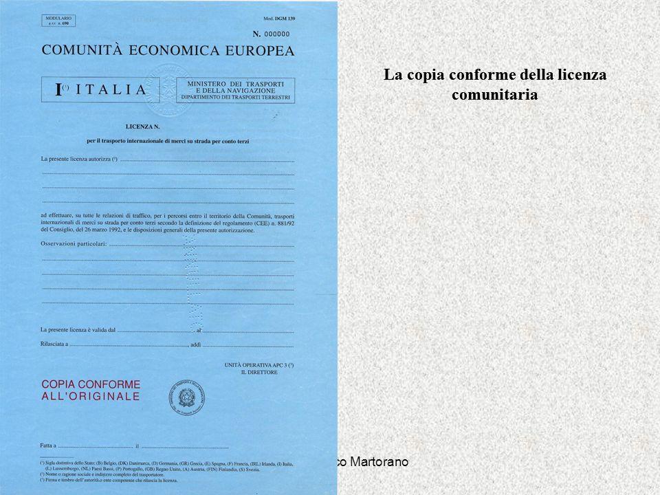 Dott. Gianfranco Martorano La copia conforme della licenza comunitaria