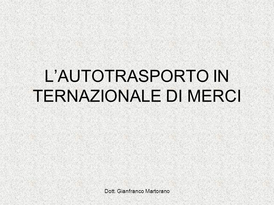 Dott. Gianfranco Martorano LAUTOTRASPORTO INTERNAZIONALE DI MERCI