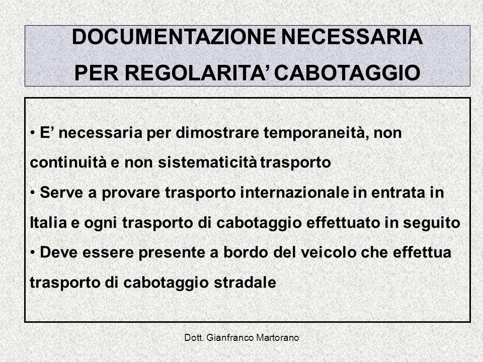 Dott. Gianfranco Martorano DOCUMENTAZIONE NECESSARIA PER REGOLARITA CABOTAGGIO E necessaria per dimostrare temporaneità, non continuità e non sistemat