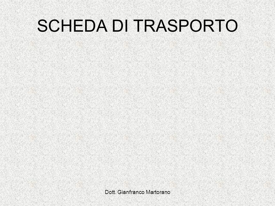 Dott. Gianfranco Martorano SCHEDA DI TRASPORTO