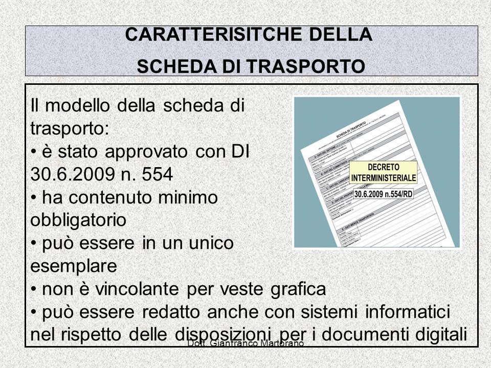 Dott. Gianfranco Martorano CARATTERISITCHE DELLA SCHEDA DI TRASPORTO Il modello della scheda di trasporto: è stato approvato con DI 30.6.2009 n. 554 h