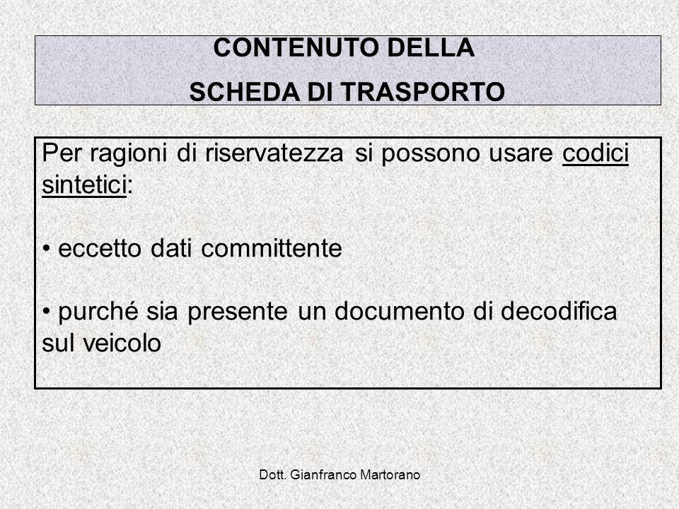 Dott. Gianfranco Martorano Per ragioni di riservatezza si possono usare codici sintetici: eccetto dati committente purché sia presente un documento di