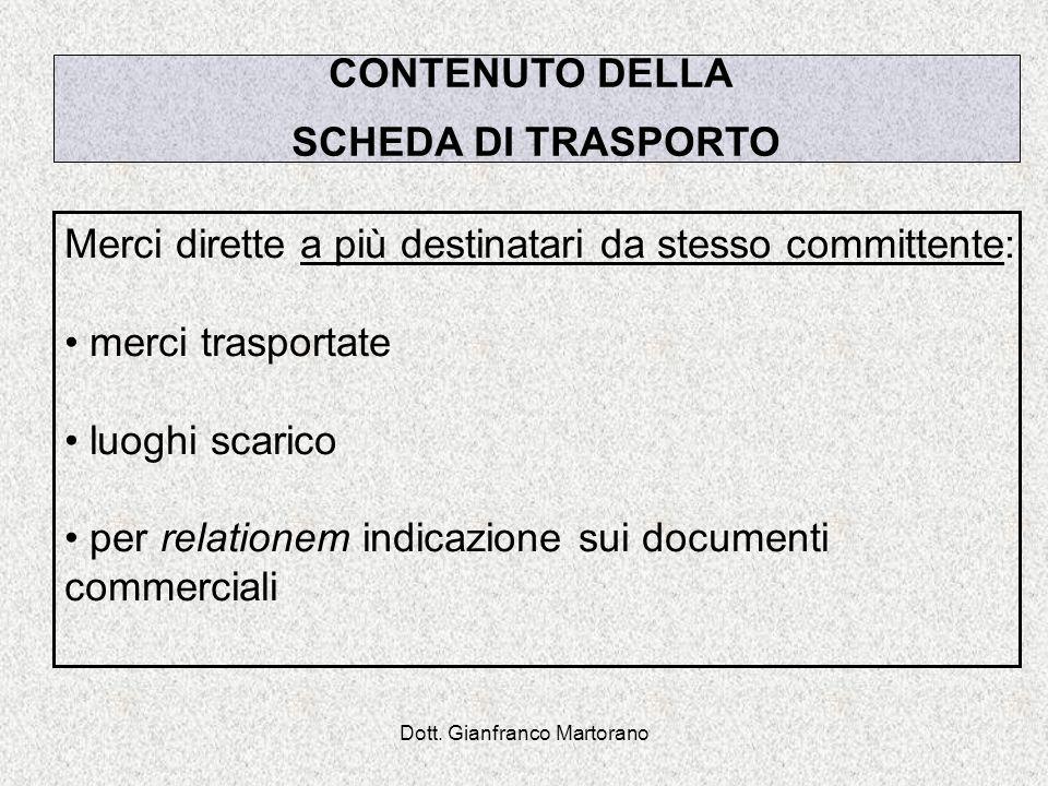 Dott. Gianfranco Martorano Merci dirette a più destinatari da stesso committente: merci trasportate luoghi scarico per relationem indicazione sui docu