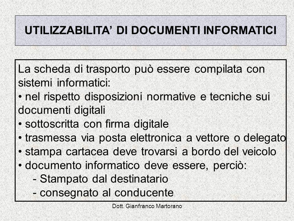 Dott. Gianfranco Martorano La scheda di trasporto può essere compilata con sistemi informatici: nel rispetto disposizioni normative e tecniche sui doc