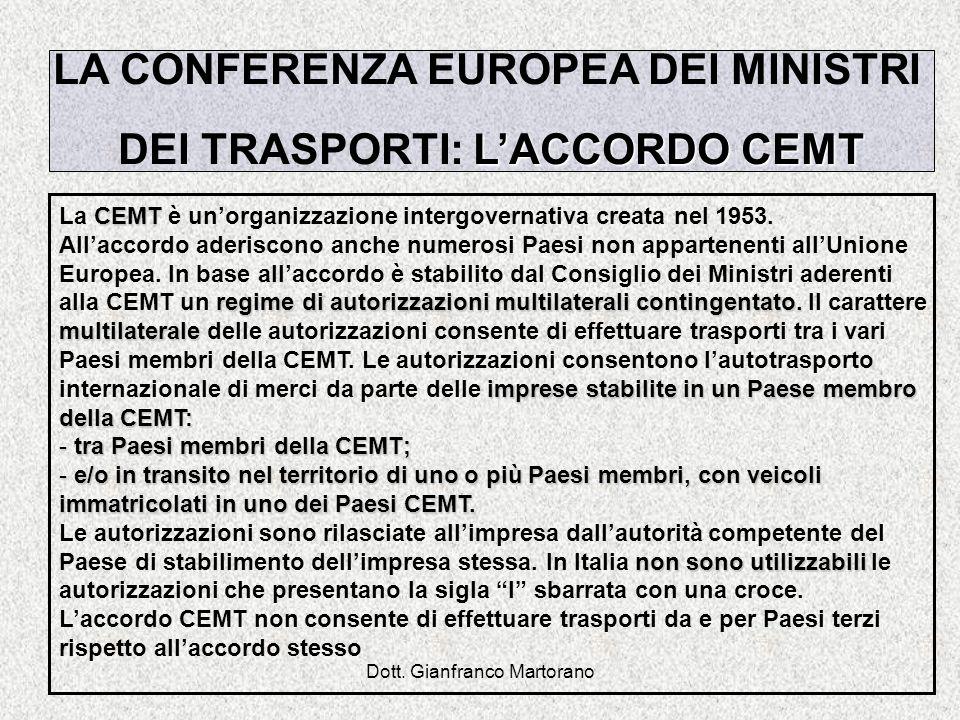 Dott. Gianfranco Martorano LA CONFERENZA EUROPEA DEI MINISTRI LACCORDO CEMT DEI TRASPORTI: LACCORDO CEMT CEMT La CEMT è unorganizzazione intergovernat