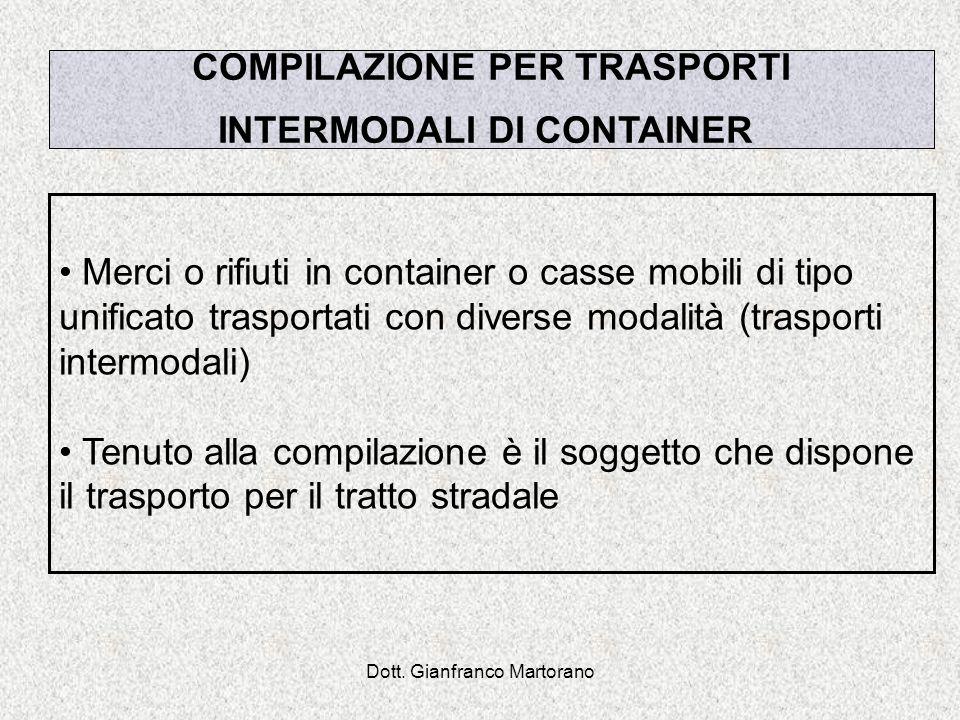 Dott. Gianfranco Martorano Merci o rifiuti in container o casse mobili di tipo unificato trasportati con diverse modalità (trasporti intermodali) Tenu