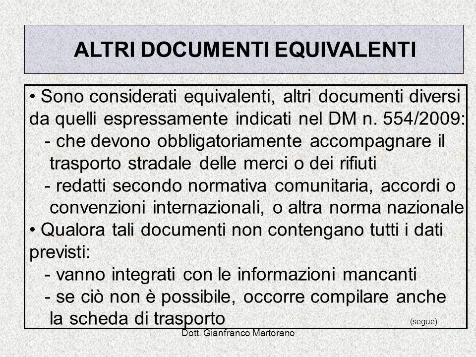 Dott. Gianfranco Martorano Sono considerati equivalenti, altri documenti diversi da quelli espressamente indicati nel DM n. 554/2009: - che devono obb