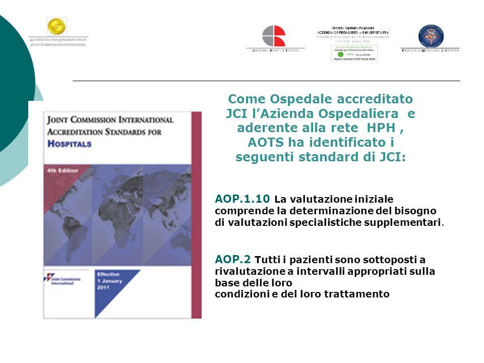 AOP.1.10 La valutazione iniziale comprende la determinazione del bisogno di valutazioni specialistiche supplementari. AOP.2 Tutti i pazienti sono sott