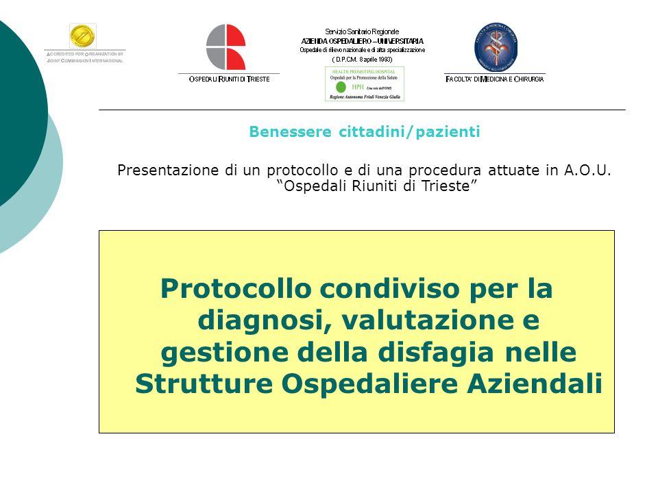 Protocollo condiviso per la diagnosi, valutazione e gestione della disfagia nelle Strutture Ospedaliere Aziendali Benessere cittadini/pazienti Present