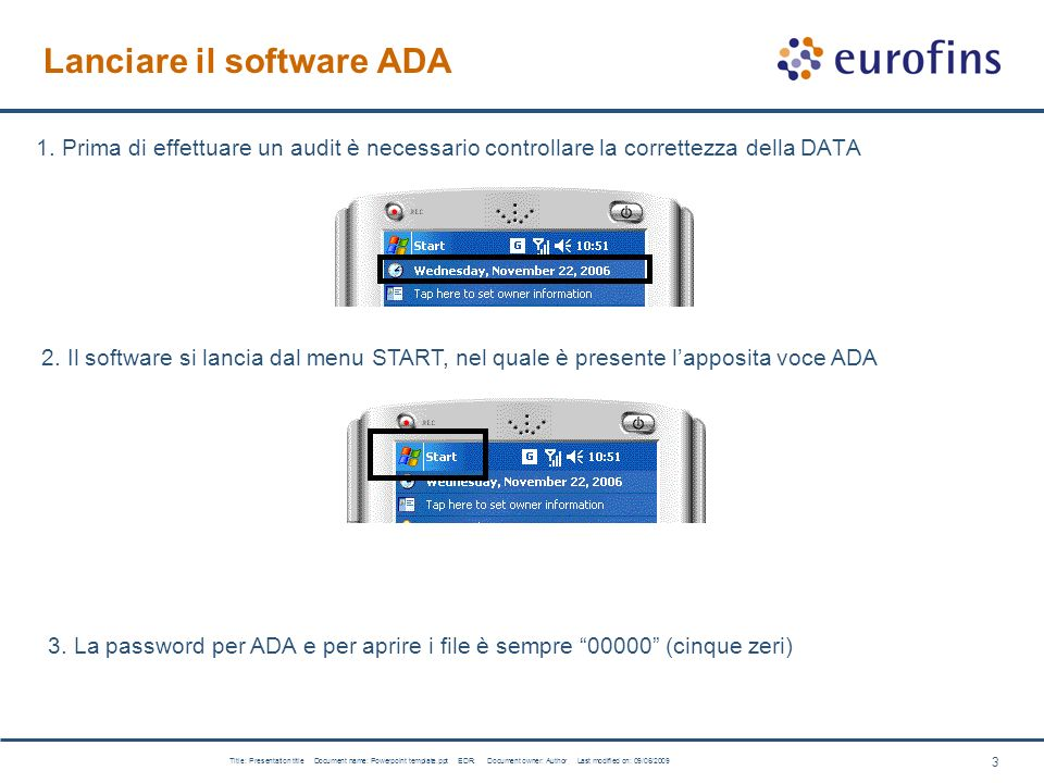 4 Title: Presentation title Document name: Powerpoint template.ppt EDR: Document owner: Author Last modified on: 09/06/2009 File Excel Audit Se eseguo due o più audit, per stesso CLIENTE/PUNTO VENDITA che file sono presenti in memoria.