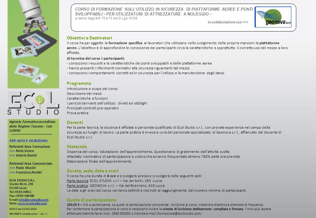 Scheda di iscrizione Quota di partecipazione: 200,00 + IVA a partecipante DATI DEL/I PARTECIPANTE/I: DATI PER LA FATTURAZIONE: Per confermare la partecipazione al corso è necessario inviare la presente scheda di iscrizione debitamente compilata e firmata.