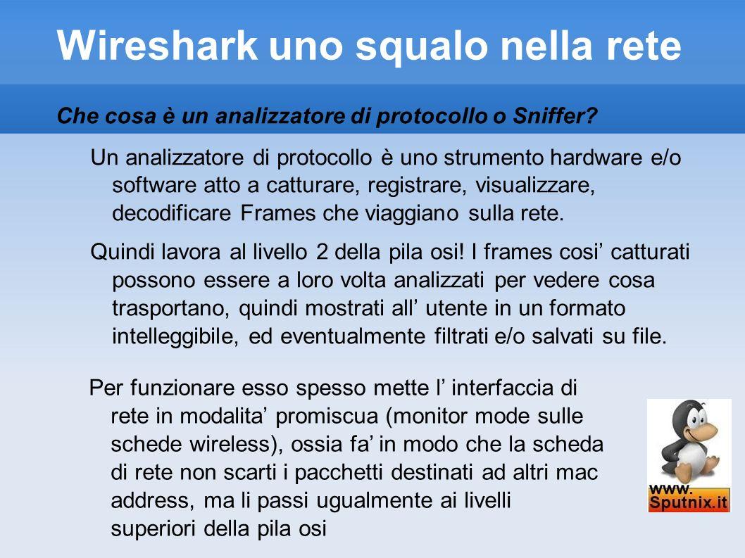 Wireshark uno squalo nella rete Usiamo wireshark Dopo averlo lanciato (con i privilegi di root), su ubuntu da terminale davide@eeepc-dav:~$ sudo wireshark& O se lo vogliamo lanciare dal menu a tendina, dopo aver modificato il collegamento per inserire il comando kdesu wireshark tramite l editor di menu KDE