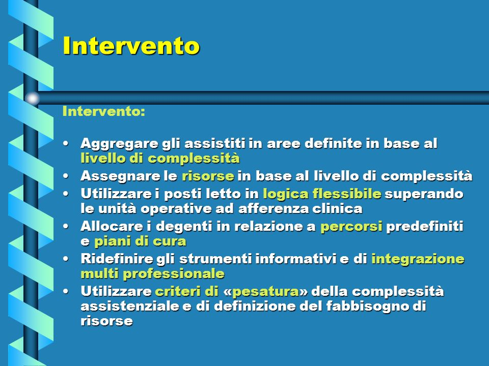 Intervento Intervento: Aggregare gli assistiti in aree definite in base al livello di complessitàAggregare gli assistiti in aree definite in base al l