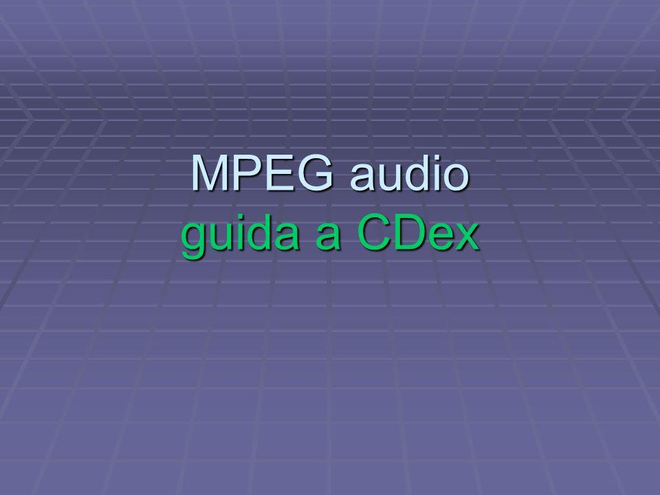 Che cosa è CDex CDex è un programma freeware (cioè gratuito e di libero utilizzo) dedicato alla compressione dellaudio digitale CDex è un programma freeware (cioè gratuito e di libero utilizzo) dedicato alla compressione dellaudio digitale Con CDex possiamo trasformare in file MP3 le tracce di un CD audio o qualsiasi file Wave presente nel nostro computer.