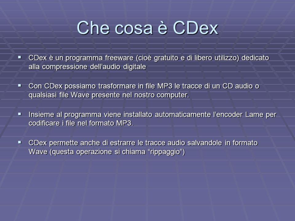 Che cosa è CDex CDex è un programma freeware (cioè gratuito e di libero utilizzo) dedicato alla compressione dellaudio digitale CDex è un programma fr