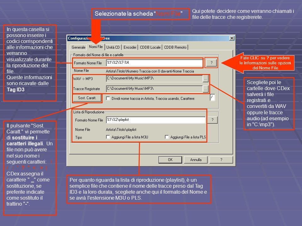 Fate CLIC su ? per vedere le Informazioni sulle opzioni del Nome File Scegliete poi le cartelle dove CDex salverà i file registrati e convertiti da WA
