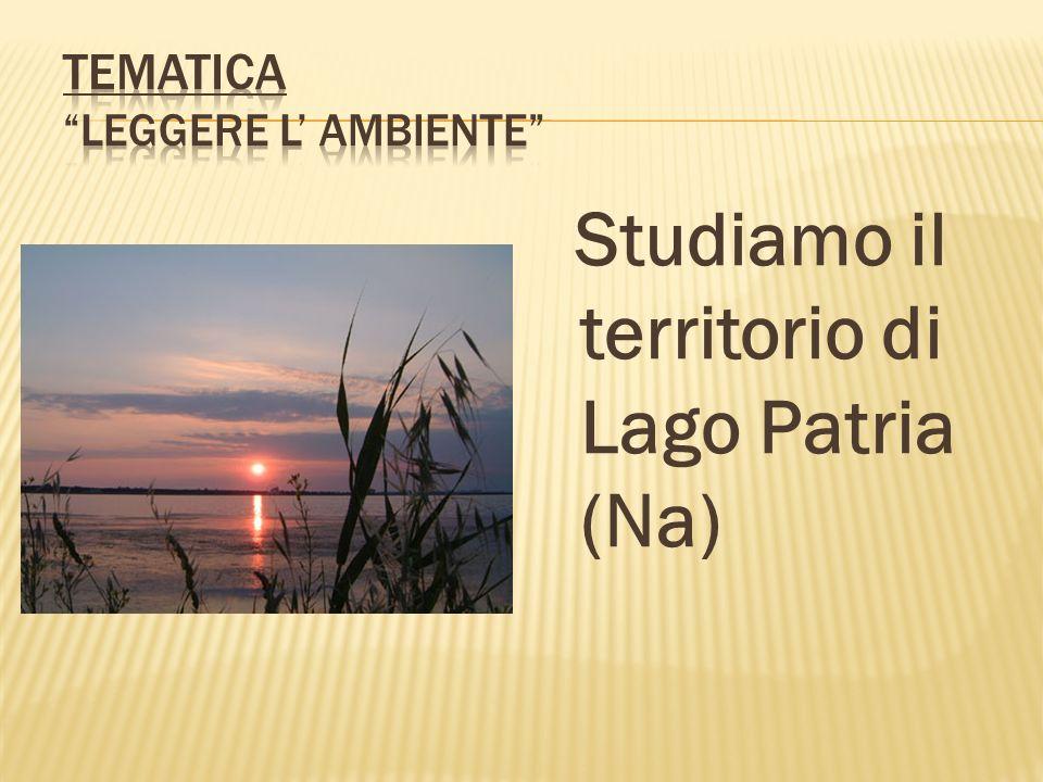 Studiamo il territorio di Lago Patria (Na)