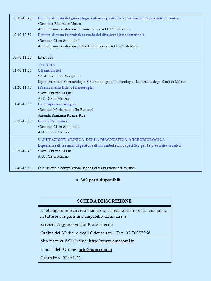 10.30-10.40 10.40-10.50 10.50-11.00 Il punto di vista del ginecologo: vulvo-vaginiti e correlazioni con la prostatite cronica Dott. ssa Elisabetta Mas
