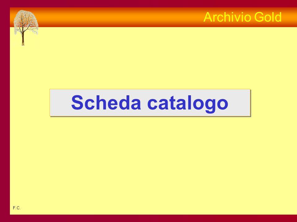 F.C. Scheda catalogo Archivio Gold
