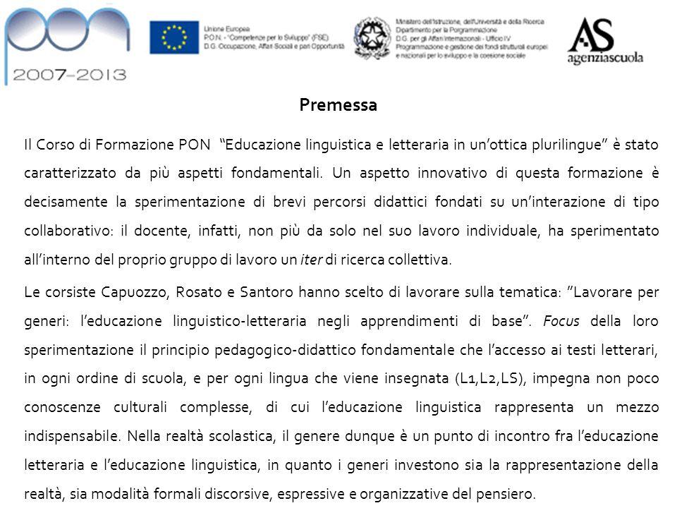 Premessa Il Corso di Formazione PON Educazione linguistica e letteraria in unottica plurilingue è stato caratterizzato da più aspetti fondamentali.