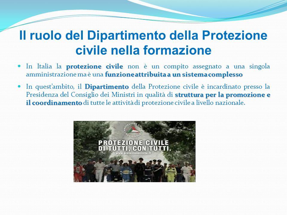 Il ruolo del Dipartimento della Protezione civile nella formazione protezione civile funzione attribuita a un sistema complesso In Italia la protezion