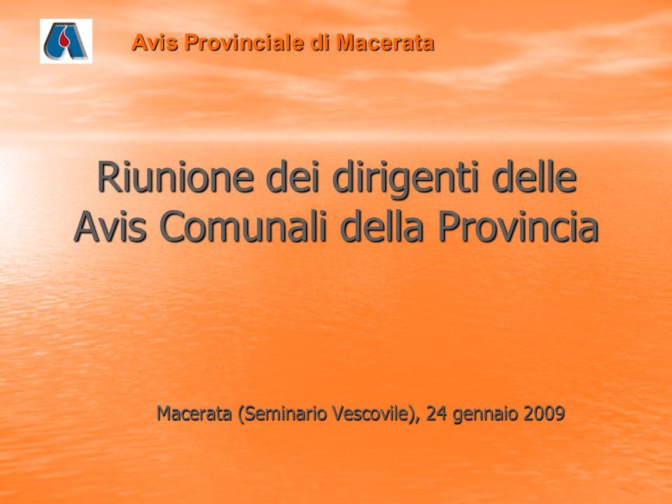 Riunione dei dirigenti delle Avis Comunali della Provincia Macerata (Seminario Vescovile), 24 gennaio 2009 Avis Provinciale di Macerata
