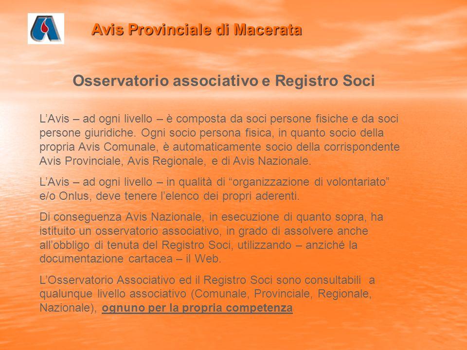 Avis Provinciale di Macerata Osservatorio associativo e Registro Soci LAvis – ad ogni livello – è composta da soci persone fisiche e da soci persone giuridiche.