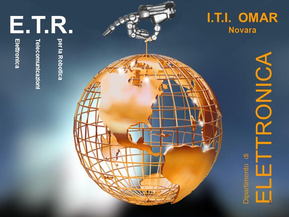 I.T.I. OMAR Novara Dipartimento di ELETTRONICA E.T.R. ElettronicaTelecomunicazioniper la Robotica 1