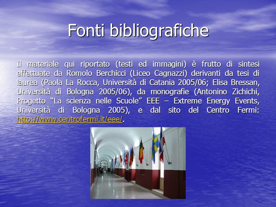 Fonti bibliografiche Il materiale qui riportato (testi ed immagini) è frutto di sintesi effettuate da Romolo Berchicci (Liceo Cagnazzi) derivanti da t