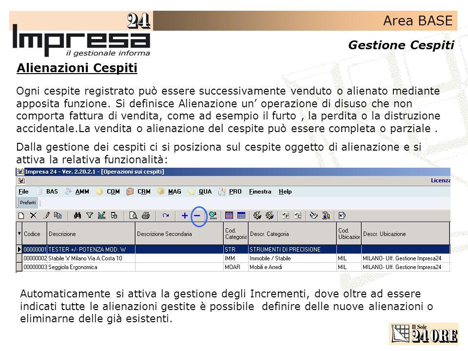 Area BASE Gestione Cespiti Alienazioni Cespiti Ogni cespite registrato può essere successivamente venduto o alienato mediante apposita funzione. Si de