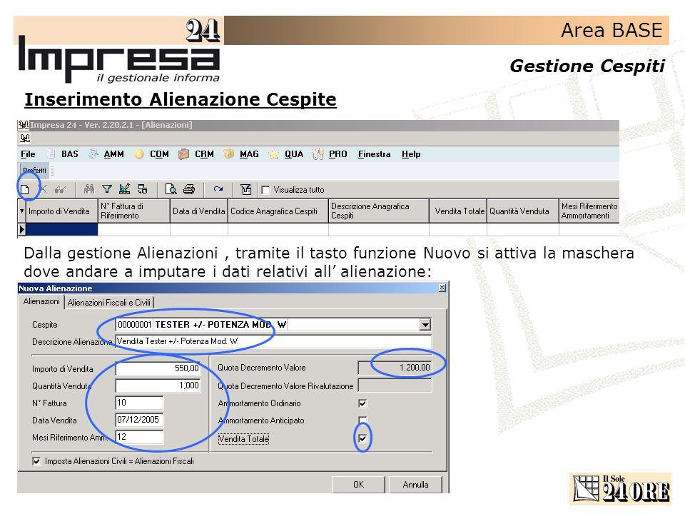 Area BASE Gestione Cespiti Inserimento Alienazione Cespite Dalla gestione Alienazioni, tramite il tasto funzione Nuovo si attiva la maschera dove anda