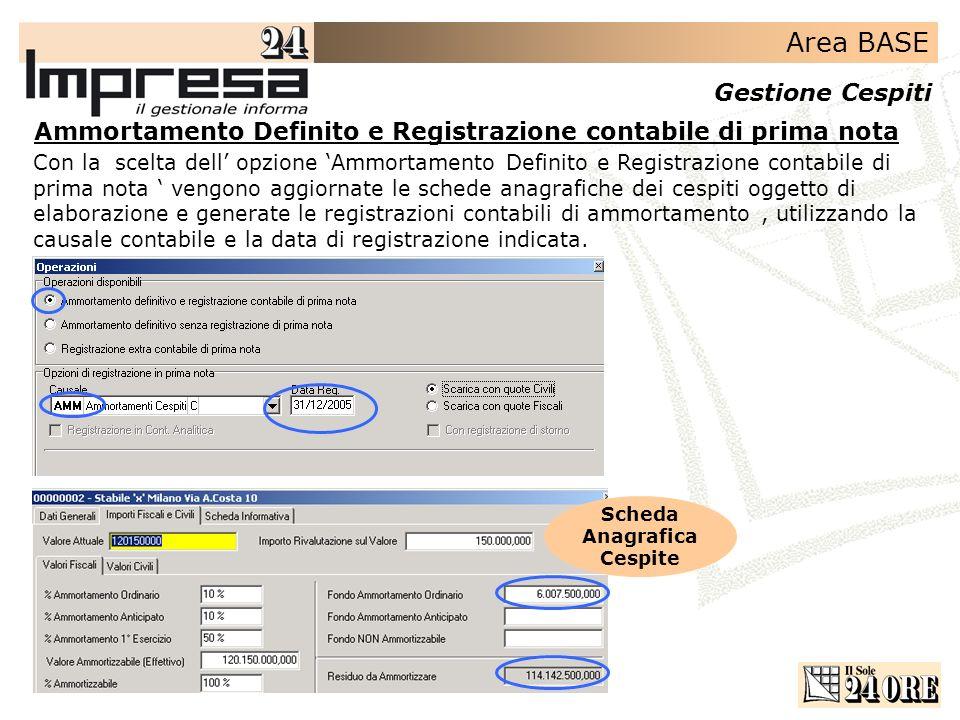 Area BASE Gestione Cespiti Ammortamento Definito e Registrazione contabile di prima nota Con la scelta dell opzione Ammortamento Definito e Registrazi