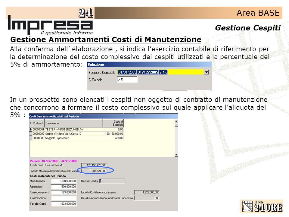 Area BASE Gestione Cespiti Alla conferma dell elaborazione, si indica lesercizio contabile di riferimento per la determinazione del costo complessivo