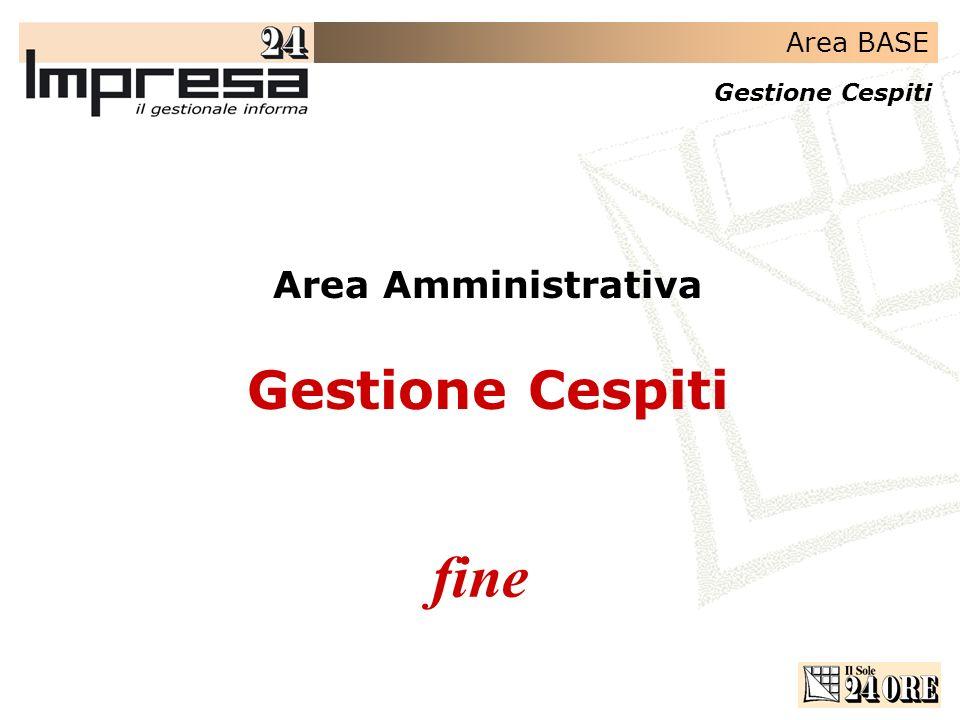 Area BASE Gestione Cespiti fine Area Amministrativa Gestione Cespiti