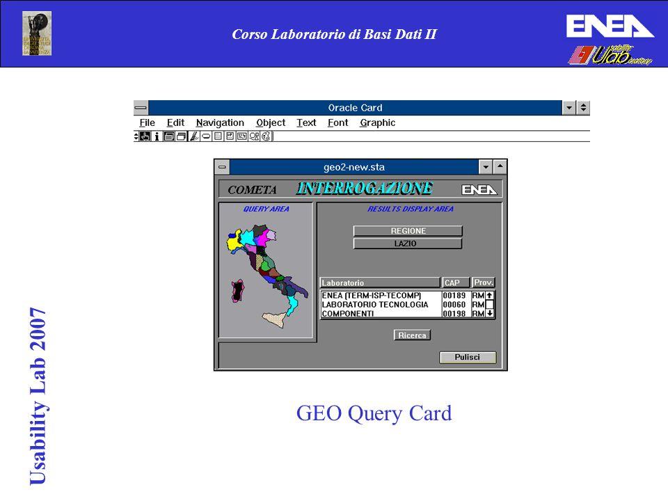 Corso Laboratorio di Basi Dati II GEO Query Card Usability Lab 2007