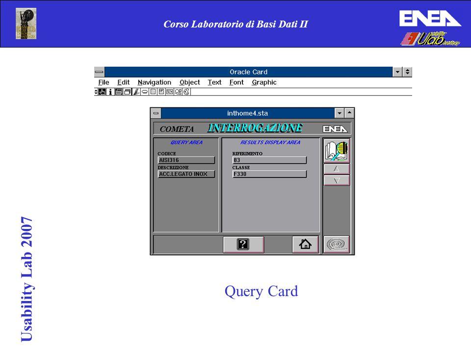 Corso Laboratorio di Basi Dati II Query Card Usability Lab 2007