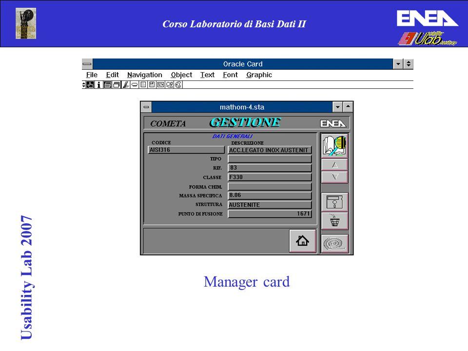 Corso Laboratorio di Basi Dati II Manager card Usability Lab 2007