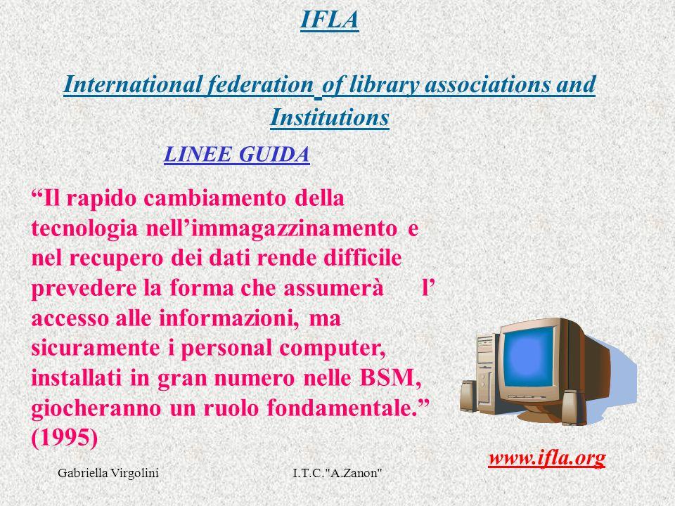 Gabriella VirgoliniI.T.C. A.Zanon E stato dimostrato che quando bibliotecari e insegnanti lavorano insieme, gli studenti raggiungono livelli più alti nellalfabetizzazione, nella lettura,nellapprendimento, nel problem solving e nelle abilità relative alle tecnologie dellinformazione e della comunicazione(1999) UNESCO MANIFESTO UNESCO SULLA BIBLIOTECA SCOLASTICA