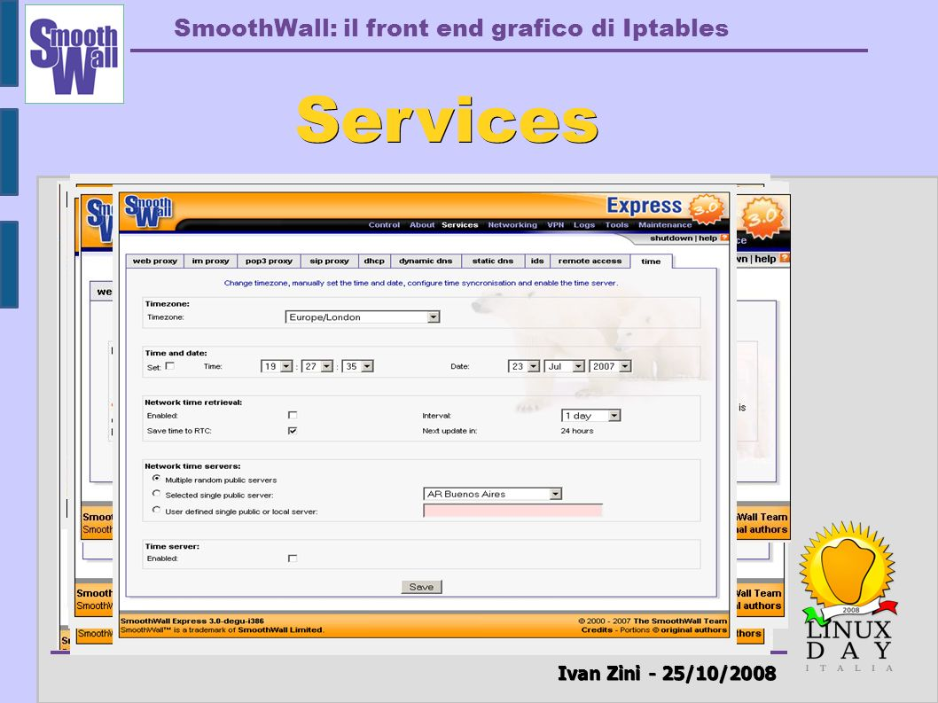 SmoothWall: il front end grafico di Iptables Ivan Zini - 25/10/2008 Services