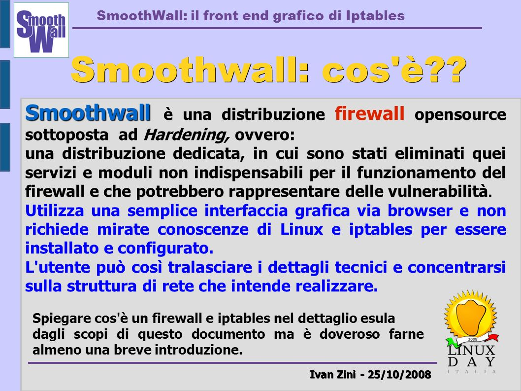 SmoothWall: il front end grafico di Iptables Ivan Zini - 25/10/2008 About